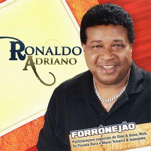 Ronaldo Adriano - Ronaldo Adriano - Rorrónejão Com Paticipações