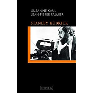 Stanley Kubrick. Einführung in seine Filme und Filmästhetik