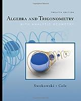 Algebra and Trigonometry with Analytic Geometry with by Swokowski