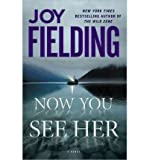 img - for [NOW YOU SEE HER] BY Fielding, Joy (Author) Atria Books (publisher) Hardcover book / textbook / text book