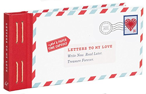 Letters to My Love: Write Now, Read Later, and Treasure Forever