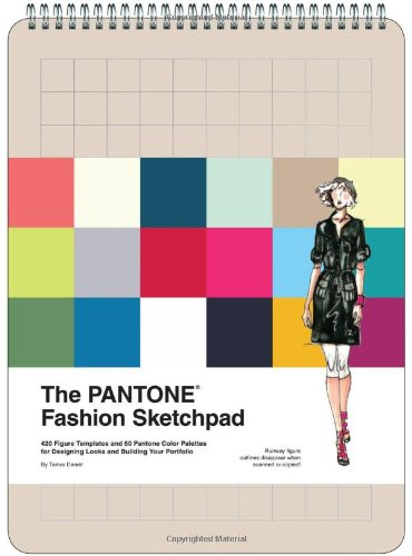 Download The PANTONE Fashion Sketchpad: 420 Figure Templates and 60 PANTONE Color Palettes for Designing Looks and Building Your Portfolio
