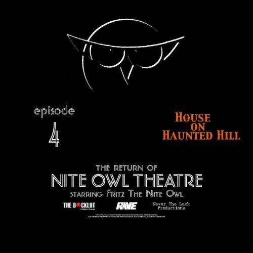 Nite Owl Theatre Starring Fritz The Nite Owl: Episode 4