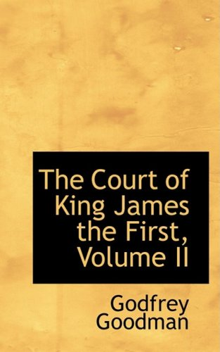 The Court of King James the First, Volume II: 2
