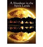 img - for [ A Wanderer in the Spirit Lands ] By Franchezzo ( Author ) [ 2007 ) [ Paperback ] book / textbook / text book