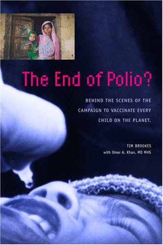 The End of Polio? : Behind the Scenes of the Campaign to...