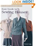 Easy Guide to Sewing Blouses: Sewing Companion Library