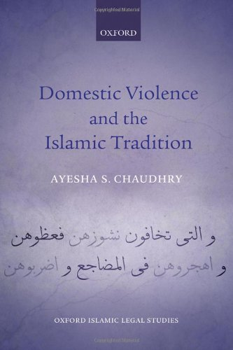 Domestic Violence and the Islamic Tradition (Oxford Islamic Legal Studies) PDF