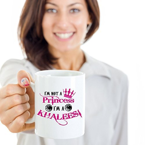 GOT - I'm Not A Princess I'm A Khaleesi from Game of Thrones TV Show - 15oz Coffee Mug or Tea Cup (Princess House Carafe compare prices)