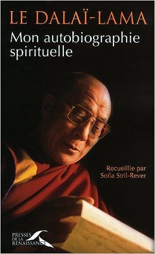 Le Dalaï-Lama : Mon autobiographie spirituelle.