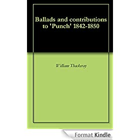 Ballads and contributions to 'Punch' 1842-1850 (English Edition)