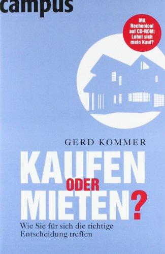 Kommer Gerd, Kaufen oder mieten?: Wie Sie für sich die richtige Entscheidung treffen