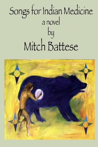 Book: Songs for Indian Medicine by Mitch Battese