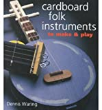 Cardboard Folk Instruments to Make & Play
