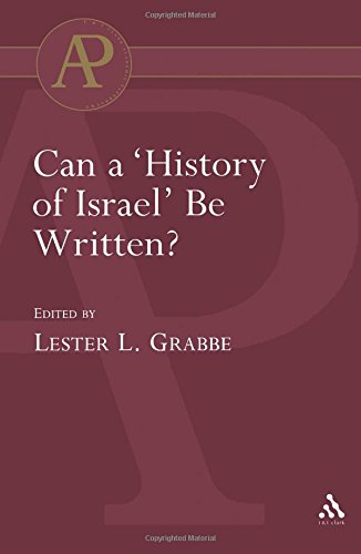 Can a 'History of Israel' Be Written? (The Library of Hebrew Bible/Old Testament Studies)