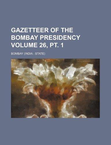 Gazetteer of the Bombay Presidency Volume 26, pt. 1