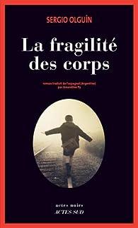 Sergio Olguin (2016) - La fragilite des corps