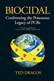 img - for Biocidal: Confronting the Poisonous Legacy of PCBs by Theodore Michael Dracos (2012-03-06) book / textbook / text book