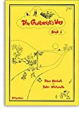 The Guitarist's Way - Book 1 (Guitarist's Way)