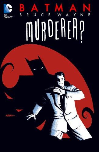Batman: Bruce Wayne - Murderer? - Ed Brubaker