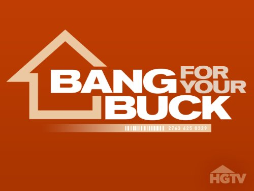 Bang For Your Buck Season 6