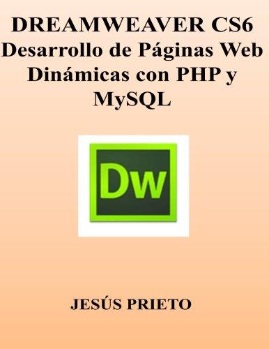 DREAMWEAVER CS6. Desarrollo de Paginas Web Dinamicas con PHP y MySQL