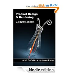Product Design & Rendering in CINEMA 4D R13 (3D Fluff eBooks)