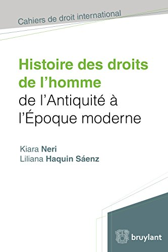 Histoire des droits de l'homme de l'antiquité à l'époque moderne (Cahiers de droit international)