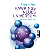 """Hawkings neues Universum: Wie es zum Urknall kamvon """"R�diger Vaas"""""""