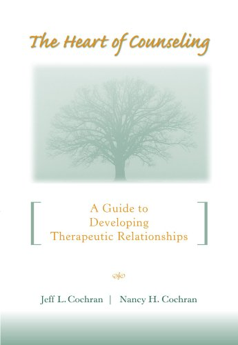 The Heart of Counseling: A Guide to Developing...