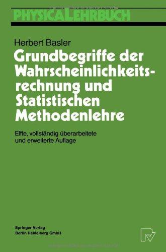 Grundbegriffe der Wahrscheinlichkeitsrechnung und Statistischen Methodenlehre (Physica-Lehrbuch) (German Edition)