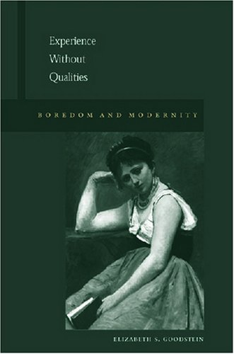 Experience Without Qualities: Boredom and Modernity