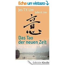 Das Tao der neuen Zeit: Vitalenergie und Harmonie f�r Mensch und Erde (German Edition)