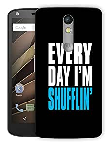 "Humor Gang Everyday I'M Shuffling Printed Designer Mobile Back Cover For ""Motorola Moto X Force"" (3D, Matte, Premium Quality Snap On Case)"