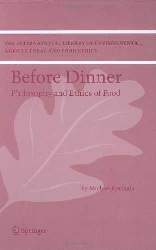 Before Dinner: Philosophy and Ethics of Food