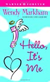 Hello, It's Me (Warner Forever) (044661453X) by Markham, Wendy