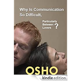 Why Is Communication So Difficult, Particularly Between Lovers? (OSHO Singles)