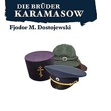 Die Brüder Karamasow (       ungekürzt) von Fjodor M. Dostojewski Gesprochen von: Oliver Rohrbeck
