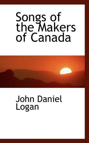Songs of the Makers of Canada