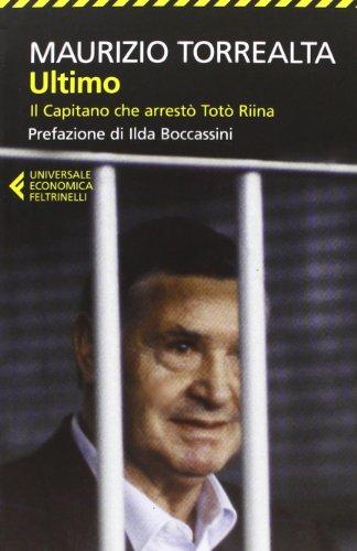 Ultimo Il capitano che arrestò Totò Riina PDF