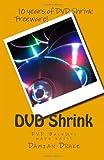 Damian Drake DVD Shrink: DVD BackUps made easy!