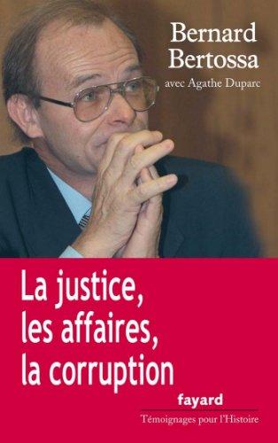 Bernard Bertossa - La justice, les affaires, la corruption (Témoignages pour l'Histoire) (French Edition)