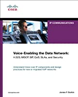 Voice-Enabling the Data Network: H.323, MGCP, SIP, QoS, SLAs, and Security ebook download