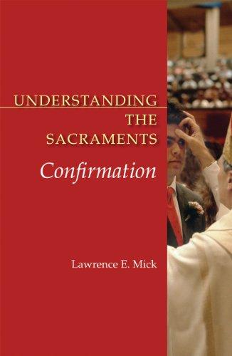 Understanding the Sacraments: Confirmation (Understanding the Sacraments series)