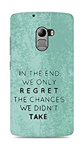 AMEZ we only regret the chances we didnt take Back Cover For Lenovo K4 Note
