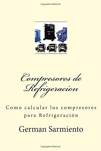 Compresores de Refrigeracion: Como calcular los compresores para Refrigeración