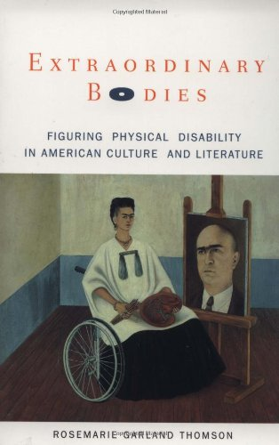 Extraordinary Bodies: Figuring Physical Disability in American Culture and Literature PDF