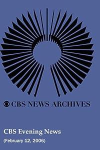 CBS Sunday Evening News (February 12, 2006)