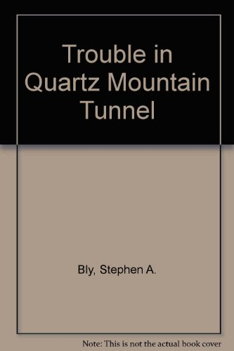 trouble-in-quartz-mountain-tunnel