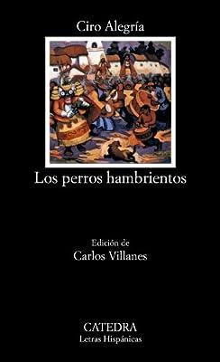 Los perros hambrientos (COLECCION LETRAS HISPANICAS) (Letras Hispanicas / Hispanic Writings) (Spanish Edition)